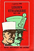 Légion Etrangère. 1831 - 1981. Revue…