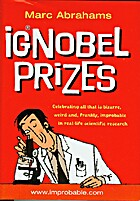 IgNobel prizes : the annals of improbable…