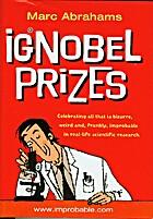 IgNobel prizes : the annals of improbable…