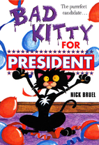 Bad Kitty for President by Nick Bruel