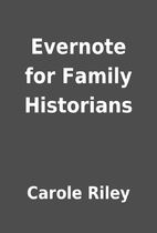 Evernote for Family Historians by Carole…