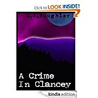 A Crime in Clancey by C.A. Roughley