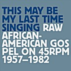 This May Be My Last Time Singing: Raw…