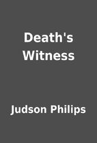 Death's Witness by Judson Philips