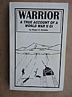 Warrior: A true account of a WW II GI by…