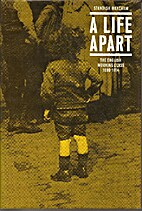 A Life Apart: The English Working Class,…