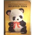 How to Make and Design Stuffed Toys by Rudi…