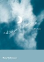 Admire The Moon: Meditations by Mary…