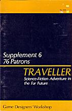 Traveller Supplement 6: 76 Patrons by Loren…