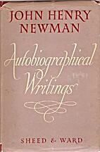 John Henry Newman: Autobiographical Writings…