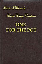 One for the Pot by Louis L' Amour