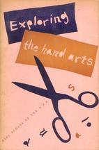 Exploring the Hand Arts by Girl Scouts of…