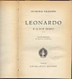 Leonardo, e il suo tempo by Antonina…