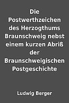 Die Postwerthzeichen des Herzogthums…