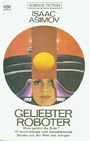 Geliebter Roboter. Science-Fiction-Stories. - Isaac Asimov