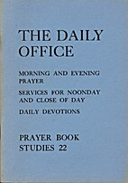 THE DAILY OFFICE MORNING AND EVENING PRAYER…