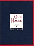 Our House by Lilli Ross