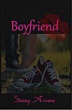 Boyfriend by Stacey Arvans