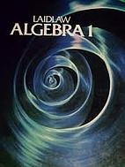 Laidlaw Mathematics: Algebra 1 by Travers