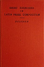 Short exercises in Latin prose composition…