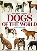Dogs Of The World: An Illustrated…