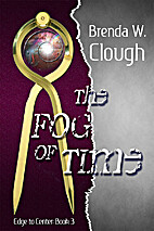 The Fog of Time (Edge to Center Book 3) by…