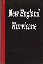 New England hurricane, a factual, pictorial…