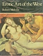 Erotic Art of the West by Robert Melville