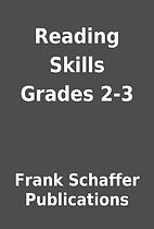 Reading Skills Grades 2-3 by Frank Schaffer…