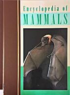Encyclopedia of Mammals (Volume 2, Bat-Bea)…