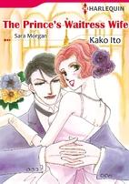 The Prince's Waitress Wife [Manga] by Kako…