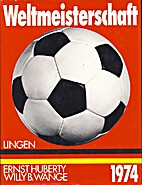 Fussball-Weltmeisterschaft : 1974 by Ernst…