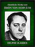 Sämtliche Werke von Ödön von Horváth by…