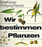Wir bestimmen Pflanzen by Elsbeth Lange