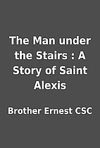 The Man under the Stairs : A Story of Saint…
