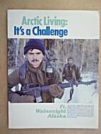 Arctic Living, It's a Challenge: Ft.…
