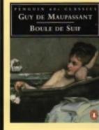 Boule de Suif by Guy de Maupassant