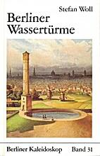 Berliner Wassertürme by Stefan Woll