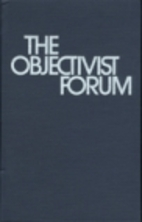 The Objectivist Forum by Harry Binswanger,…