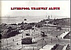 Liverpool tramway album by H. G Dibdin