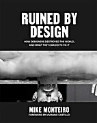 Ruined by design: How designers destroyed…