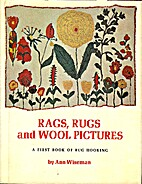 Rags, Rugs, and Wool Pictures: A First Book…