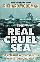 The Real Cruel Sea: The Merchant Navy in the…