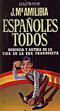 Españoles todos. by Jesús María Amilibia