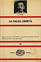 La falsa libertà by Lu Xun