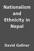 Nationalism and Ethnicity in Nepal by David…