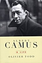 Albert Camus: A Life by Olivier Todd