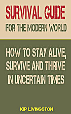 Survival Guide For The Modern World: How to…
