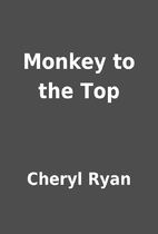 Monkey to the Top by Cheryl Ryan