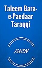 Taleem Bara-e-Paedaar Taraqqi by IUCN